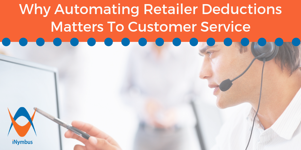 Automating Retailer Deductions Matters To Customer Service
