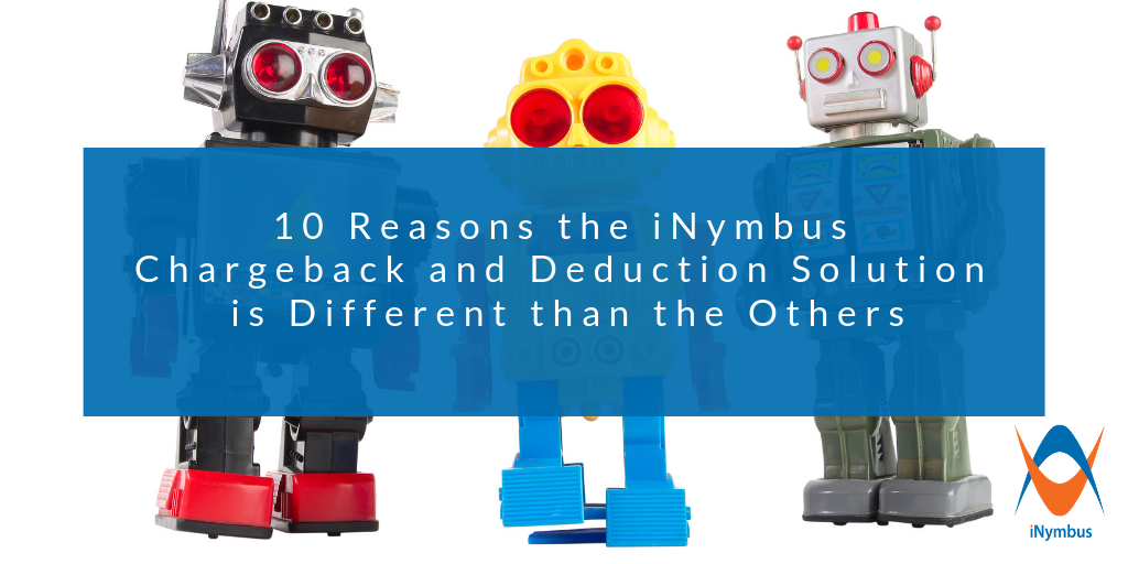 10 Reasons the iNymbus Chargebacks and Deductions Solution is Different