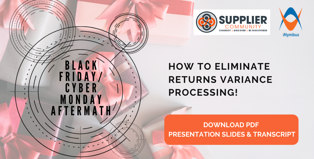 Black Friday/Cyber Monday Aftermath: Returns Variance Processing Presentation Now Available!