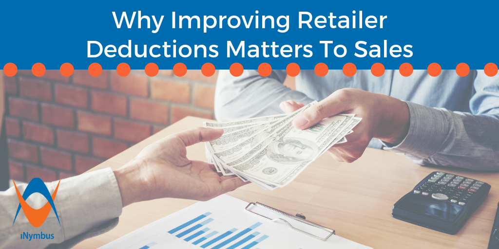 Why Improving Retailer Deductions Matters To Sales