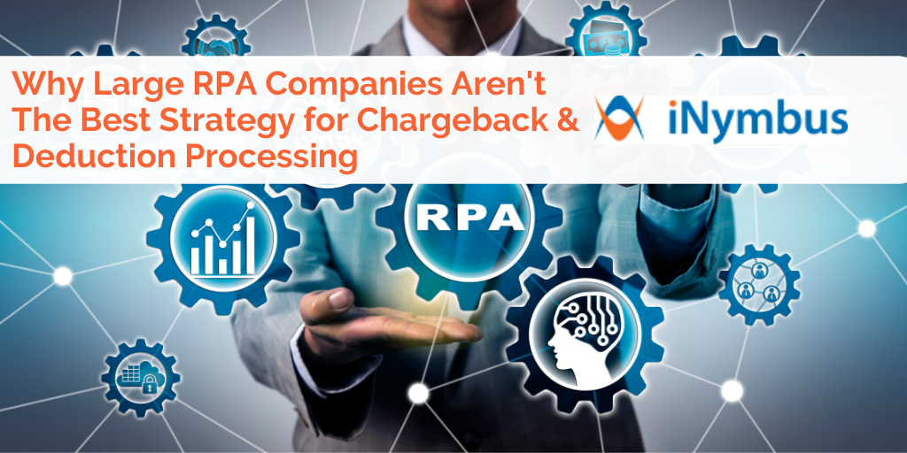 Why Large RPA Companies Aren't The Best Strategy for Chargeback & Deduction Processing